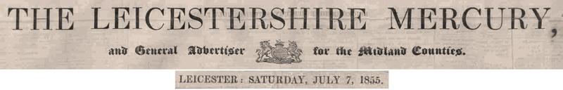 Leicestershire Mercury - 7 July1855